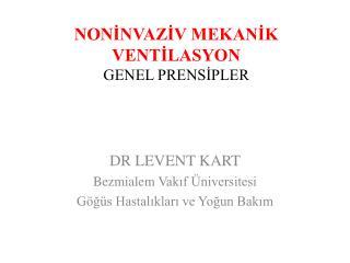 NONINVAZIV MEKANIK VENTILASYON GENEL PRENSIPLER