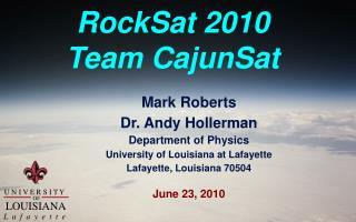 RockSat 2010 Team CajunSat