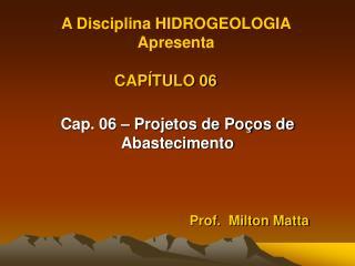 Prof.  Milton Matta