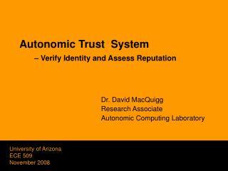 Autonomic Trust  System          Verify Identity and Assess Reputation