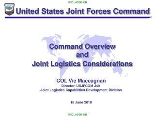 United States Joint Forces Command    Command Overview and Joint Logistics Considerations