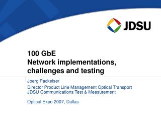 100 GbE  Network implementations, challenges and testing