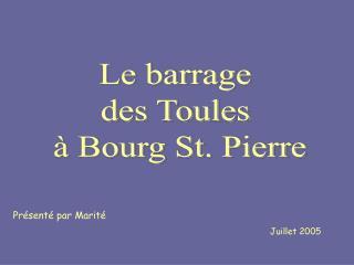 Le barrage  des Toules    Bourg St. Pierre