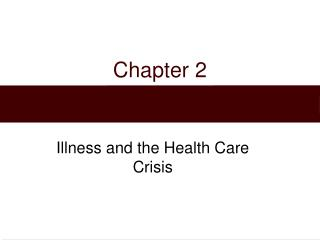 Illness and the Health Care Crisis
