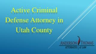Active Criminal Defense Attorney in Utah County