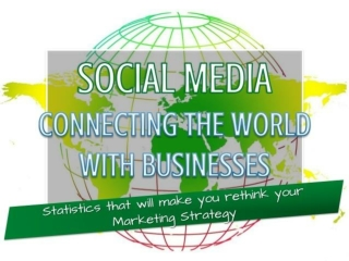 SOCIAL MEDIA - Connecting the World with Businesses