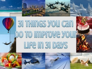 31 Things You can Do to Improve Your Life in 31 Days