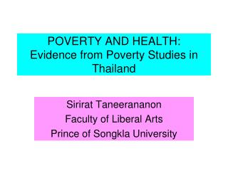 POVERTY AND HEALTH: Evidence from Poverty Studies in Thailand