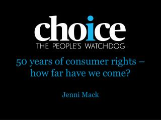 50 years of consumer rights   how far have we come  Jenni Mack