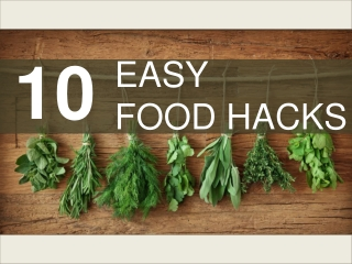 10 Easy Food Hacks