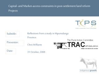 Capital- and Market-access constraints in post-settlement land reform  Projects