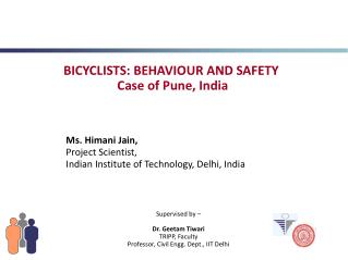 Ms. Himani Jain,  Project Scientist, Indian Institute of Technology, Delhi, India
