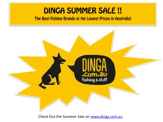 Summer Sale is Now on at Dinga Fishing!