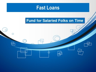 Fast loans get funds for salaried folks on time