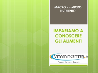 Macro V.s Micro Nutrienti