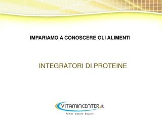 Integratori di Proteine