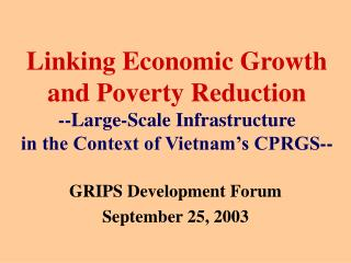 Linking Economic Growth and Poverty Reduction --Large-Scale Infrastructure  in the Context of Vietnam s CPRGS--