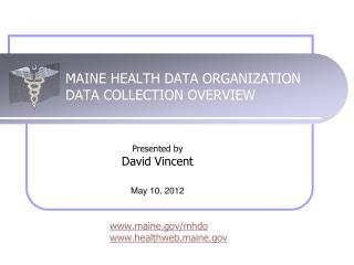MAINE HEALTH DATA ORGANIZATION DATA COLLECTION OVERVIEW
