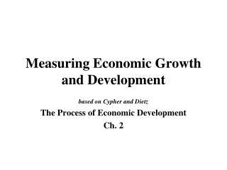 Measuring Economic Growth and Development