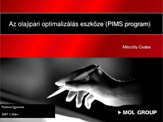 Az olajipari optimaliz l s eszk ze PIMS program