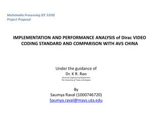 IMPLEMENTATION AND PERFORMANCE ANALYSIS of Dirac VIDEO CODING STANDARD AND COMPARISON WITH AVS CHINA