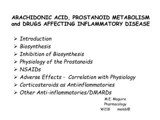 ARACHIDONIC ACID, PROSTANOID METABOLISM and DRUGS AFFECTING INFLAMMATORY DISEASE