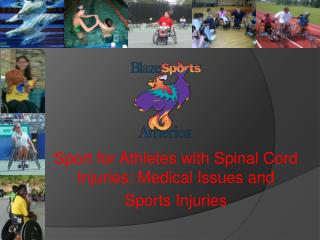 Sport for Athletes with Spinal Cord Injuries: Medical Issues and  Sports Injuries