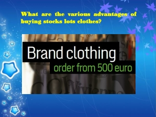 What are the various advantages of buying stocks lots clothe