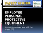 Employee personal protective equipment
