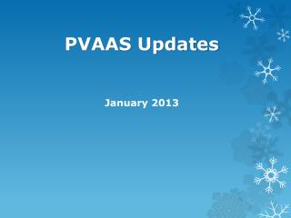 PVAAS Updates     January 2013