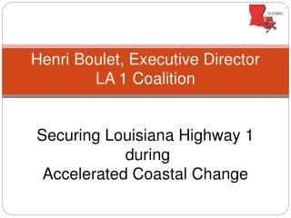 Henri Boulet, Executive Director LA 1 Coalition