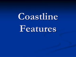 Coastline Features