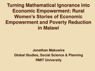Turning Mathematical Ignorance into Economic Empowerment: Rural Women s Stories of Economic Empowerment and Poverty Redu