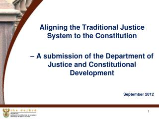 Aligning the Traditional Justice System to the Constitution     A submission of the Department of Justice and Constituti