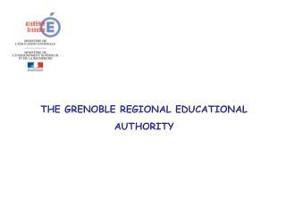 THE GRENOBLE REGIONAL EDUCATIONAL  AUTHORITY