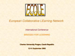 European Collaborative LEarning Network       International Conference  BRIDGES FOR LEARNING