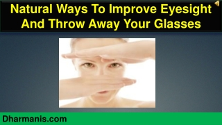 Natural Ways To Improve Eyesight And Throw Away Your Glasses