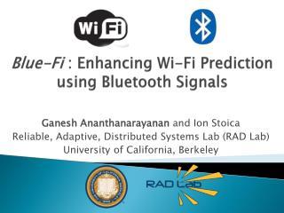 Blue-Fi : Enhancing Wi-Fi Prediction using Bluetooth Signals