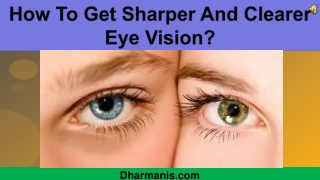 How To Get Sharper And Clearer Eye Vision?