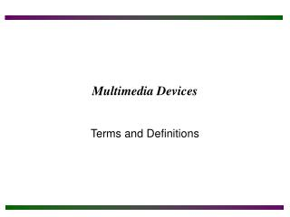 Multimedia Devices