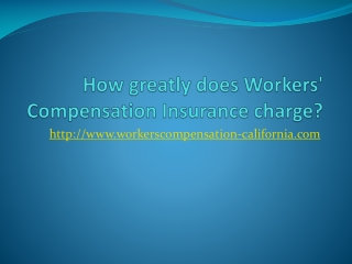 How greatly does Workers' Compensation Insurance charge