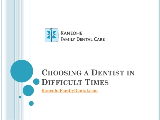 Choosing a Dentist in Difficult Times