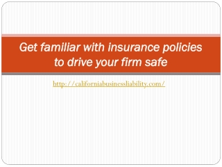 Get familiar with insurance policies to drive your firm safe