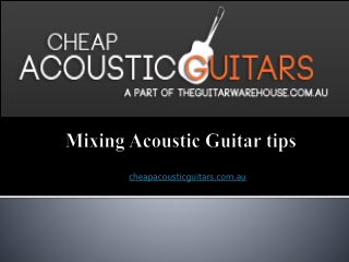 Mixing Acoustic Guitar tips