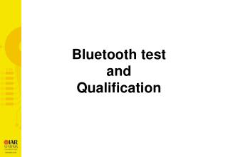 Bluetooth test  and  Qualification