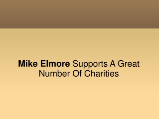 Mike Elmore Supports A Great Number Of Charities