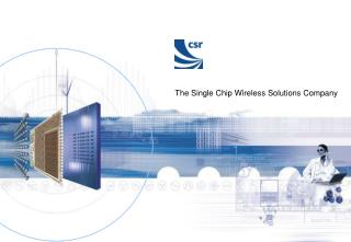 The Single Chip Wireless Solutions Company