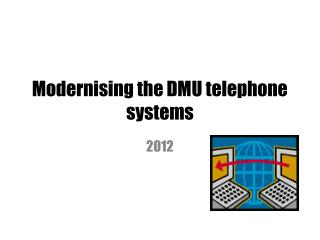 Modernising the DMU telephone systems