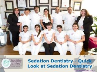 Sedation Dentistry - Quick Look at Sedation Dentistry