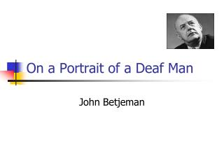 On a Portrait of a Deaf Man
